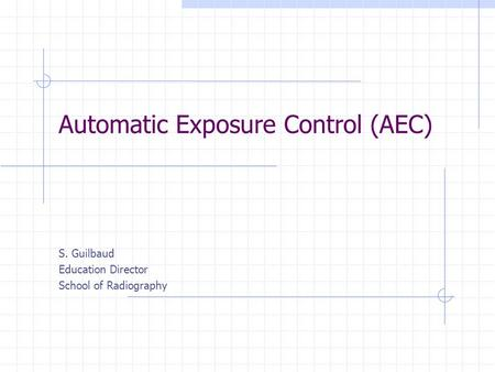 Automatic Exposure Control (AEC)