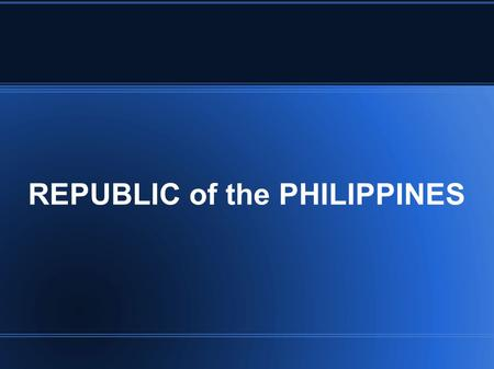 REPUBLIC of the PHILIPPINES. Philippine Legal System Government Structure Three (3) branches of the government: EXECUTIVE LEGISLATIVE JUDICIARY.