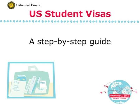 A step-by-step guide US Student Visas. Step 1: send financial documents to host university Step 2: wait for visa document ('Certificate of Eligibility')