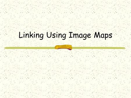 Linking Using Image Maps. What is an Image Map? An image map is an image in which several areas of an image are linked to different sites The areas of.