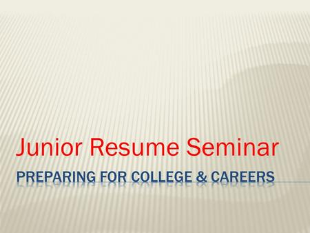 Junior Resume Seminar.  Rank in order of importance what you think colleges listed as their criteria for rendering admissions decisions: 1 – 10  ____Class.
