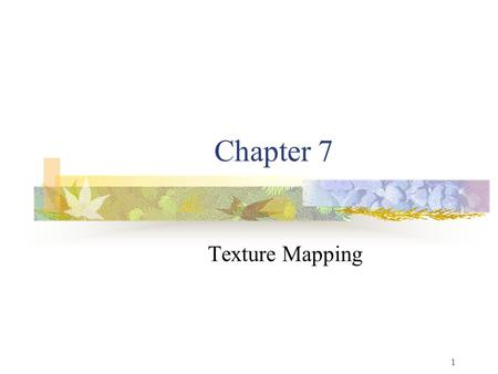 1 Chapter 7 Texture Mapping. 2 The Limits of Geometric Modeling Although graphics cards can render over 10 million polygons per second, that number is.