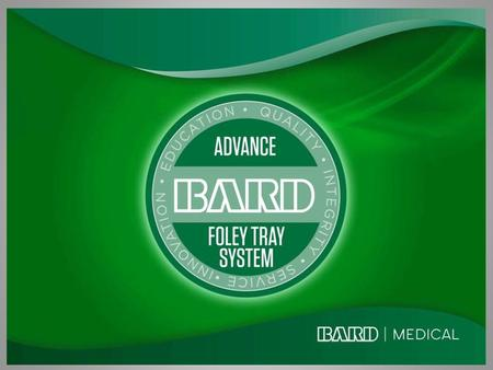 Bard Advance Foley Tray System Directions for Use.