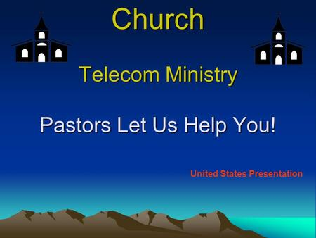Church Telecom Ministry Pastors Let Us Help You! United States Presentation.