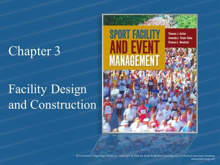 Chapter 3 Facility Design and Construction. Chapter Objectives 1.Describe the process of facility design and construction 2.Demonstrate proficiency in.