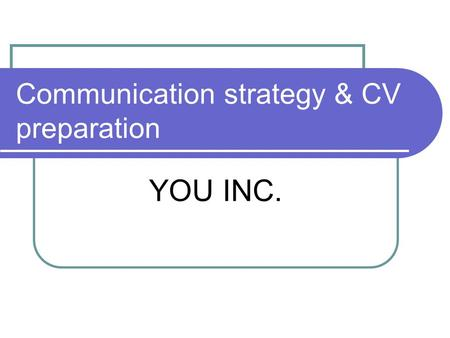 Communication strategy & CV preparation YOU INC..