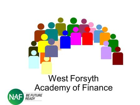 West Forsyth Academy of Finance. The Finance Academy at West Forsyth 3 year academic program Augments standard curricula 1 or 2 specialized courses each.