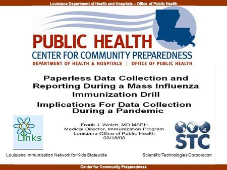 Louisiana Department of Health and Hospitals – Office of Public Health Center for Community Preparedness Doris G. Brown, RN, M Ed, MS, CNS Public Health.