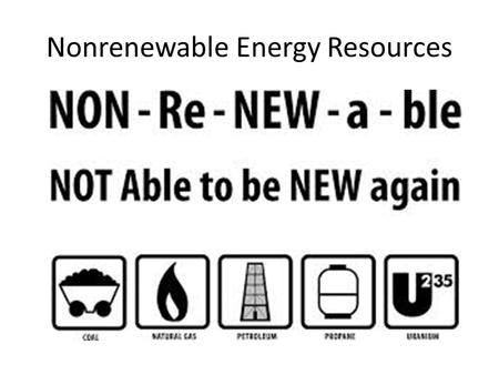 Nonrenewable Energy Resources. Oil Rules!!! What is crude oil? Petroleum, or crude oil is a thick, gooey liquid consisting of many combustible hydrocarbons.