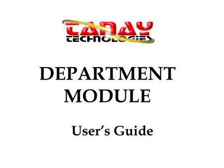 DEPARTMENT MODULE User's Guide. Step 1. Click Files Step 2. Click Department.