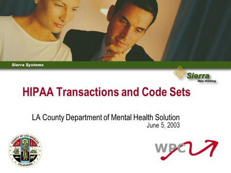 HIPAA Transactions and Code Sets LA County Department of Mental Health Solution June 5, 2003.