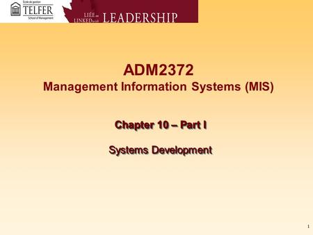 11 ADM2372 Management Information Systems (MIS) Chapter 10 – Part I Systems Development Chapter 10 – Part I Systems Development.