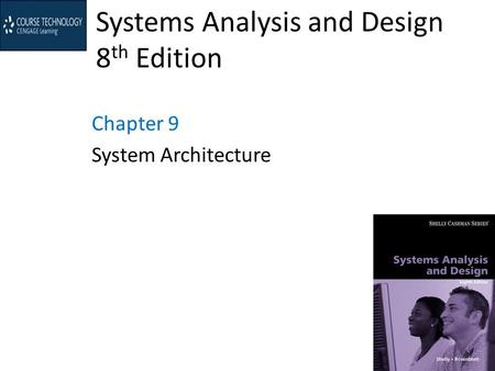 Systems Analysis and Design 8 th Edition Chapter 9 System Architecture.