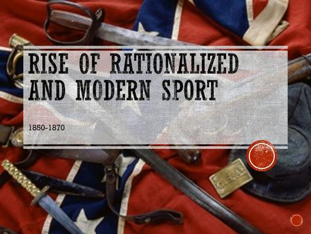 1850-1870. CONCEPT OF MODERN SPORT  The basis of modern organized team sport emerged in the early days of American baseball, which gained popularity.