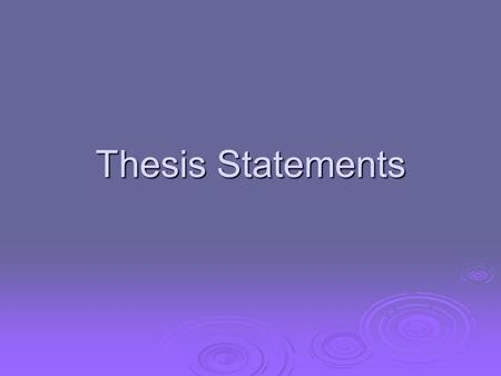 Thesis Statements. Definition  A thesis statement in an essay is a sentence or group of sentences that explicitly identifies the purpose of the paper.
