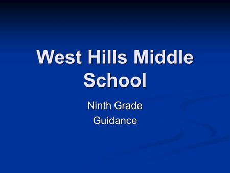 West Hills Middle School Ninth Grade Guidance. Looking Back… How did you like your Reality Town experience? How did you like your Reality Town experience?