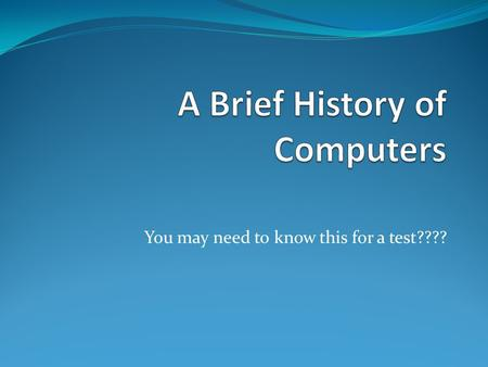 You may need to know this for a test????. What is a computer Computer was originally a job title: it was used to describe those human beings (predominantly.