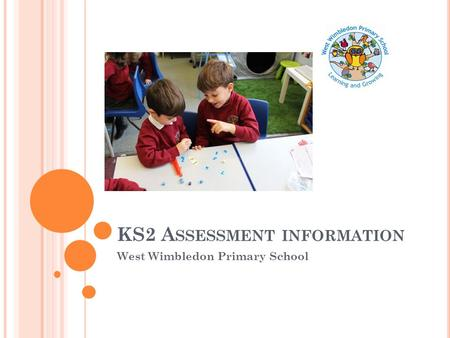 KS2 Assessment information