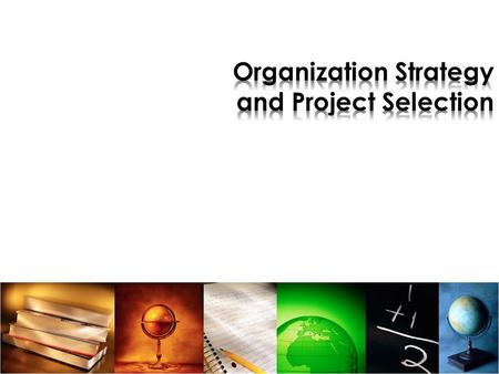 To understand the primary objectives of PM To understand the strategic management process and how projects are incorporated To understand and calculate.
