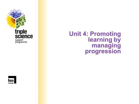 Unit 4: Promoting learning by managing progression.