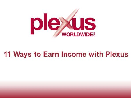11 Ways to Earn Income with Plexus. Plexus provides an unmatched Compensation Plan that combines great income opportunities to start earning money quickly.