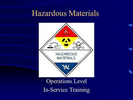 Hazardous Materials Operations Level In-Service Training.