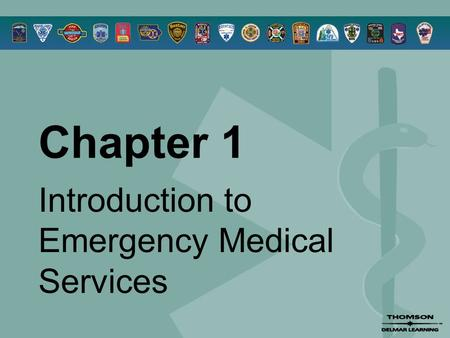 Chapter 1 Introduction to Emergency Medical Services.