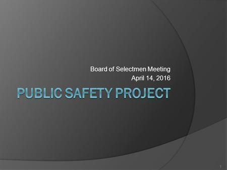 Board of Selectmen Meeting April 14, 2016 1. Outline  Overview of problems  Overview of original plan  Overview of new plan Highlights Cost Timeline.