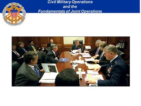 Civil Military Operations and the Fundamentals of Joint Operations.