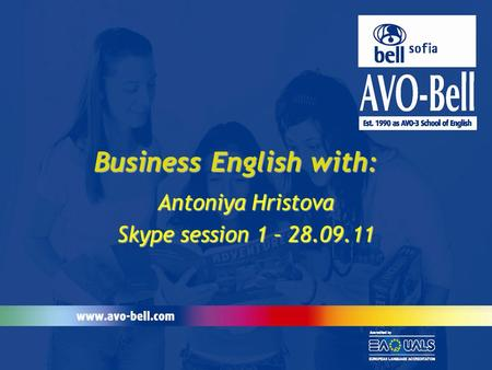 Business English with: Antoniya Hristova Skype session 1 – 28.09.11.