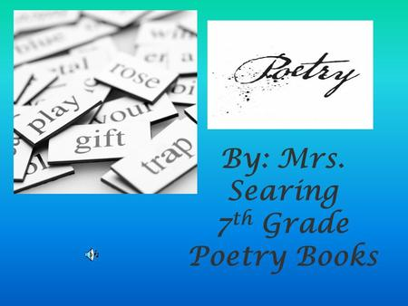 By: Mrs. Searing 7th Grade Poetry Books.