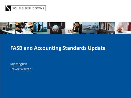 FASB and Accounting Standards Update Jay Meglich Trevor Warren.