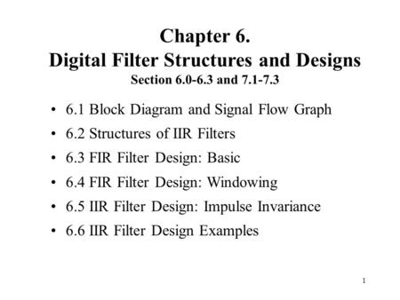 Chapter 6. Digital Filter Structures and Designs Section
