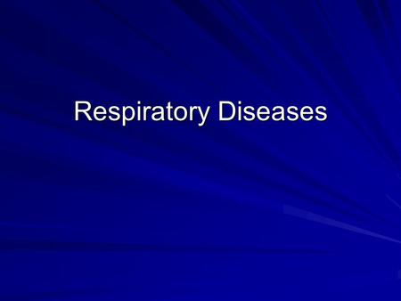 Respiratory Diseases. Purpose of the respiratory system? To exchange oxygen from the environment with carbon dioxide from tissue.