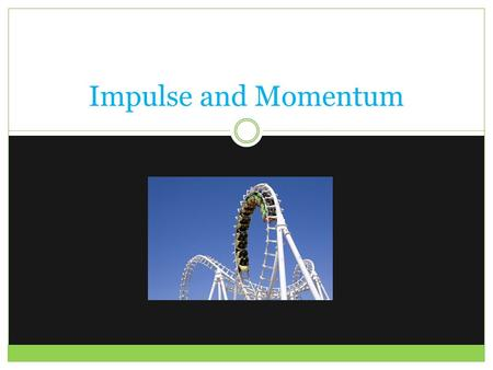 Impulse and Momentum. Terminology Impulse: FΔt, or the product of the average force on object and the time interval over which it acts (measures in Newton-seconds)