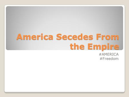 America Secedes From the Empire #AMERICA #Freedom.
