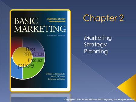 Marketing Strategy Planning Copyright © 2014 by The McGraw-Hill Companies, Inc. All rights reserved.