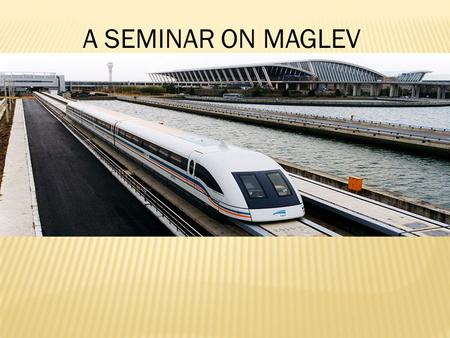 A SEMINAR ON MAGLEV.