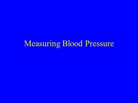 Measuring Blood Pressure. Diagnostic Criteria for HTN Two or more separate occasions – BP > 140/90 –Average of Seated Standing for > 2 min Seated with.