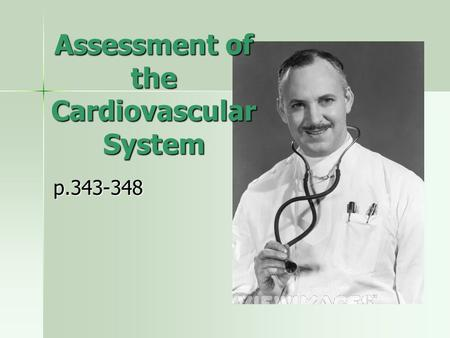 Assessment of the Cardiovascular System p.343-348.