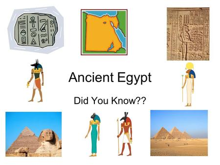 Ancient Egypt Did You Know??. DYK The Egyptian sphinx, a mythical creature, had a head of a man and the body, legs, feet and tail of a lion. The lion's.