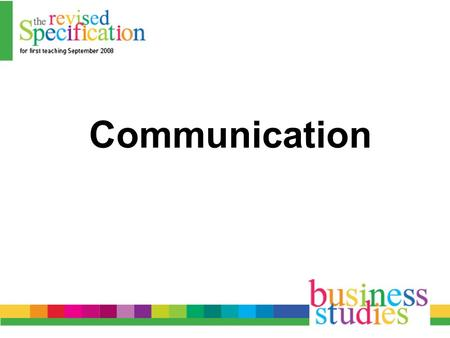 Communication. Categories of Communication Communication may be classified using the following categories: –Verbal –Non-Verbal –Written –Numerical –Technological.