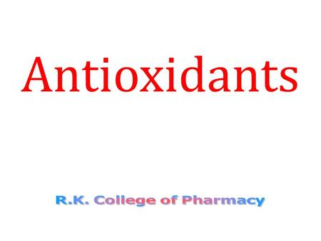 "Antioxidants. Anti-oxidant "" They are the reducing agents which are added to the drugs or other pharmaceuticals to prevent their oxidation through oxidative."