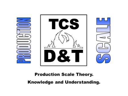 Production Scale Theory. Knowledge and Understanding.