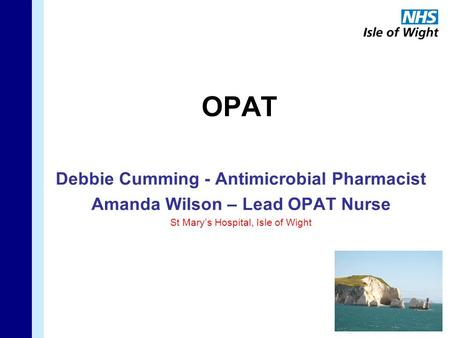 OPAT Debbie Cumming - Antimicrobial Pharmacist