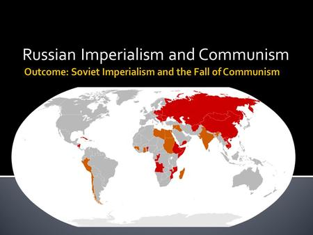 Russian Imperialism and Communism 5. Describe the reigns of Vladimir Lenin and Joseph Stalin and how they were significant to the USSR: 6. What was the.