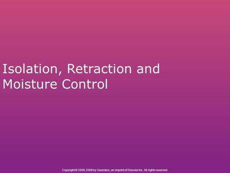 Isolation, Retraction and Moisture Control