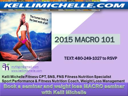 Kelli Michelle Fitness CPT, SNS, FNS Fitness Nutrition Specialist Sport Performance & Fitness Nutrition Coach, Weight Loss Management