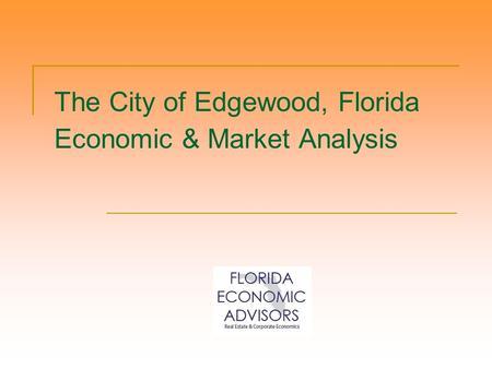 The City of Edgewood, Florida Economic & Market Analysis.
