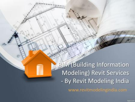 BIM (Building Information Modeling) Revit Services - By Revit Modeling India www.revitmodelingindia.com.